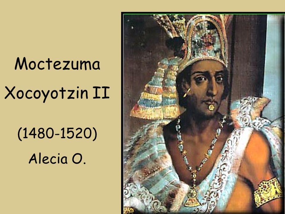 Moctezuma Xocoyotzin Ii Alecia O Ppt Video Online Descargar