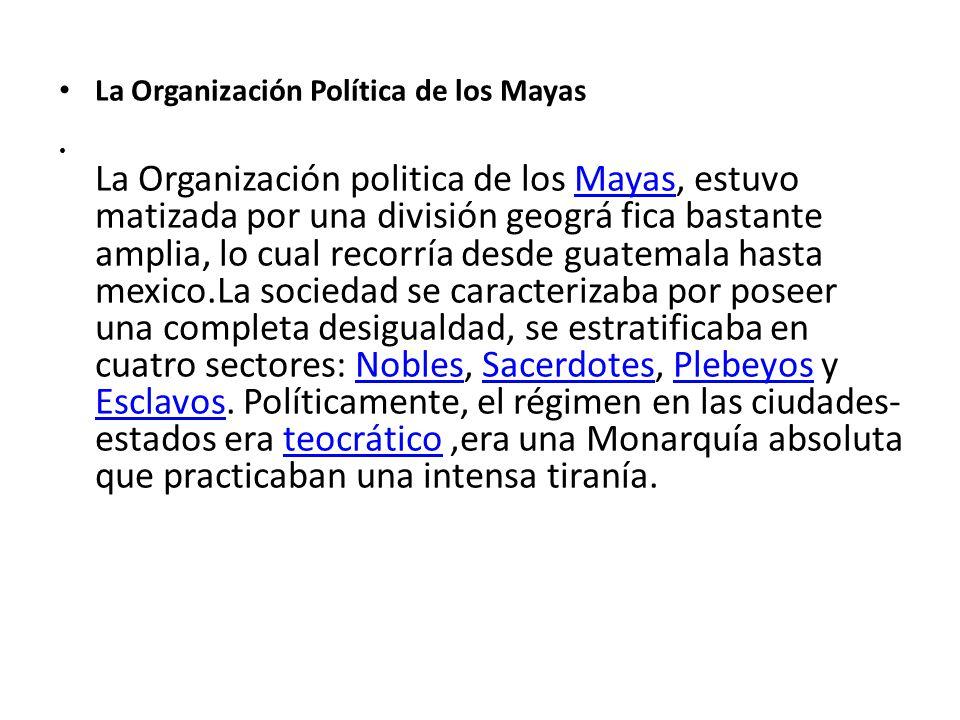 La Organización Política de los Mayas