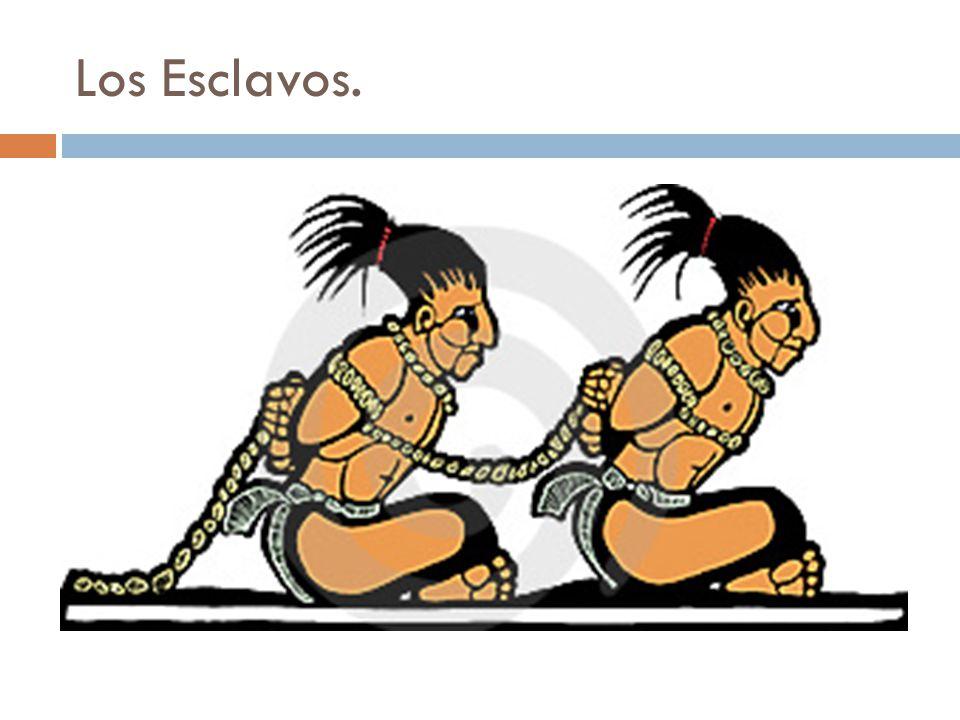 Los Esclavos.
