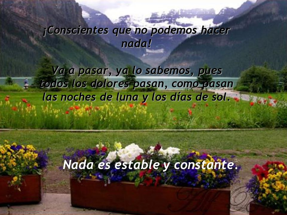 Nada es estable y constante.