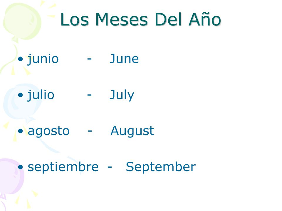 Los Meses Del Año junio - June julio - July agosto - August
