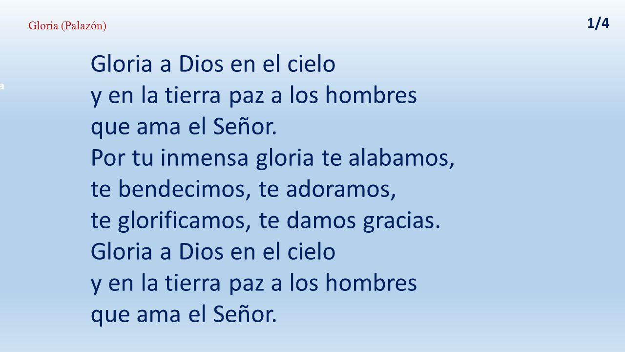 Gloria a Dios en el cielo y en la tierra paz a los hombres