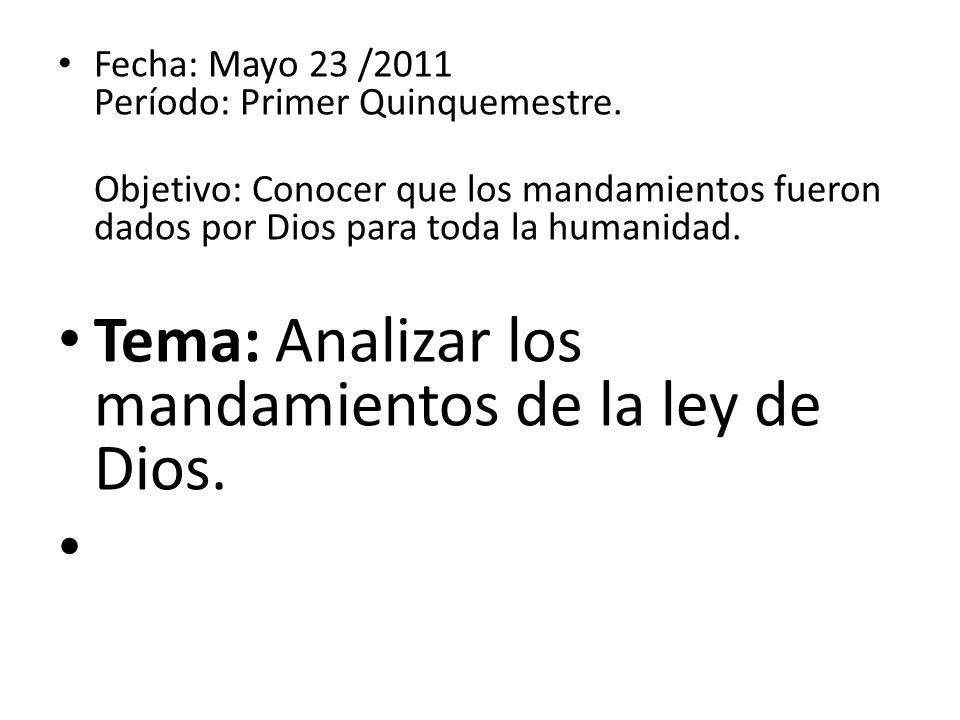 Tema: Analizar los mandamientos de la ley de Dios.