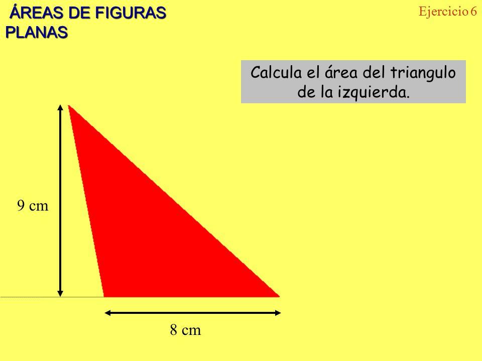 Calcula el área del triangulo de la izquierda.
