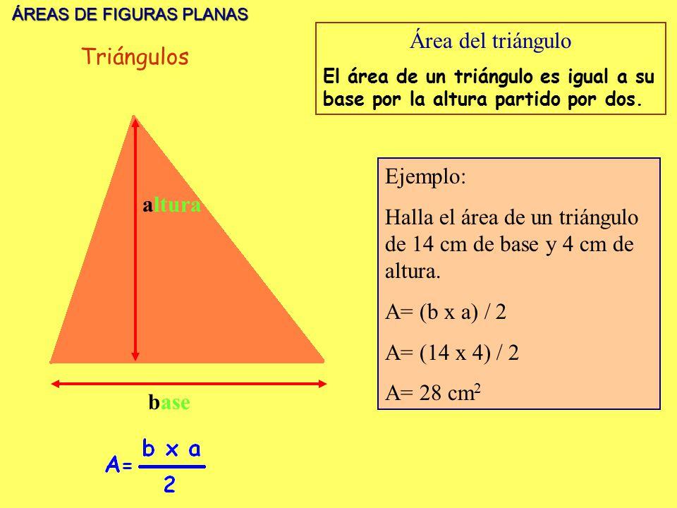 Halla el área de un triángulo de 14 cm de base y 4 cm de altura.