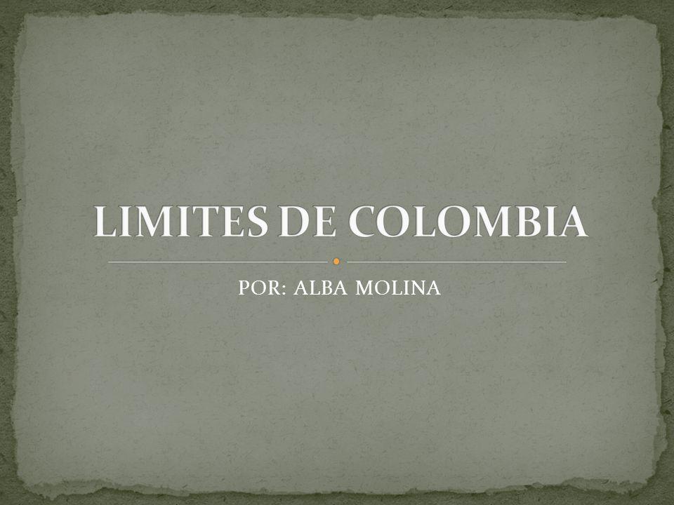 LIMITES DE COLOMBIA POR: ALBA MOLINA