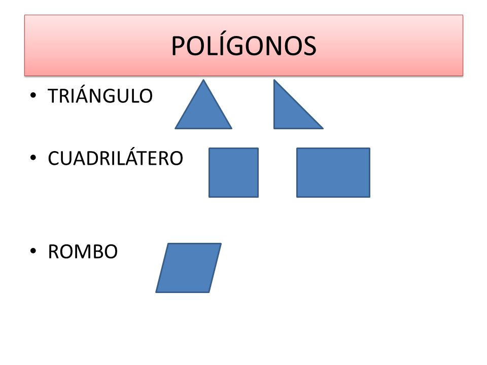 POLÍGONOS TRIÁNGULO CUADRILÁTERO ROMBO