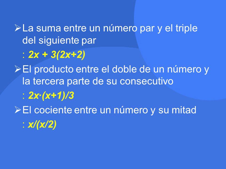 La suma entre un número par y el triple del siguiente par