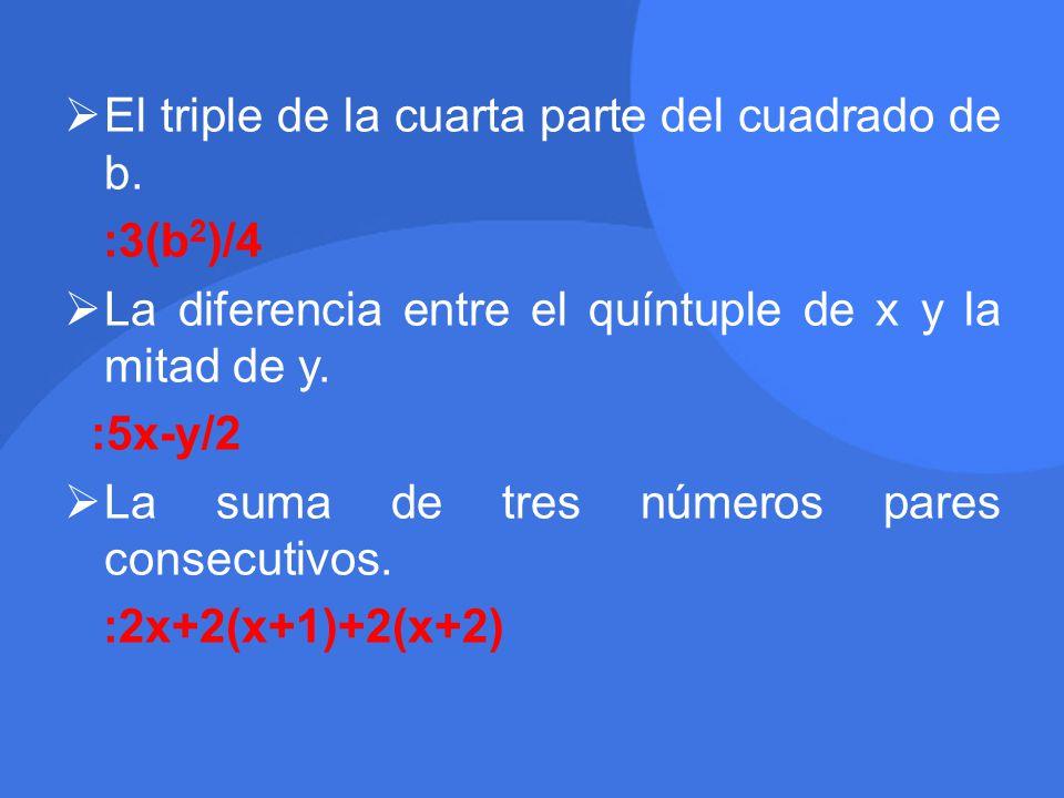 El triple de la cuarta parte del cuadrado de b.