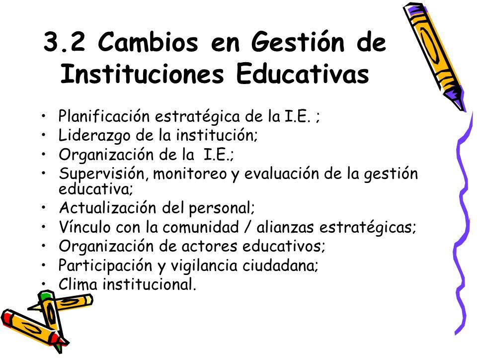 3.2 Cambios en Gestión de Instituciones Educativas