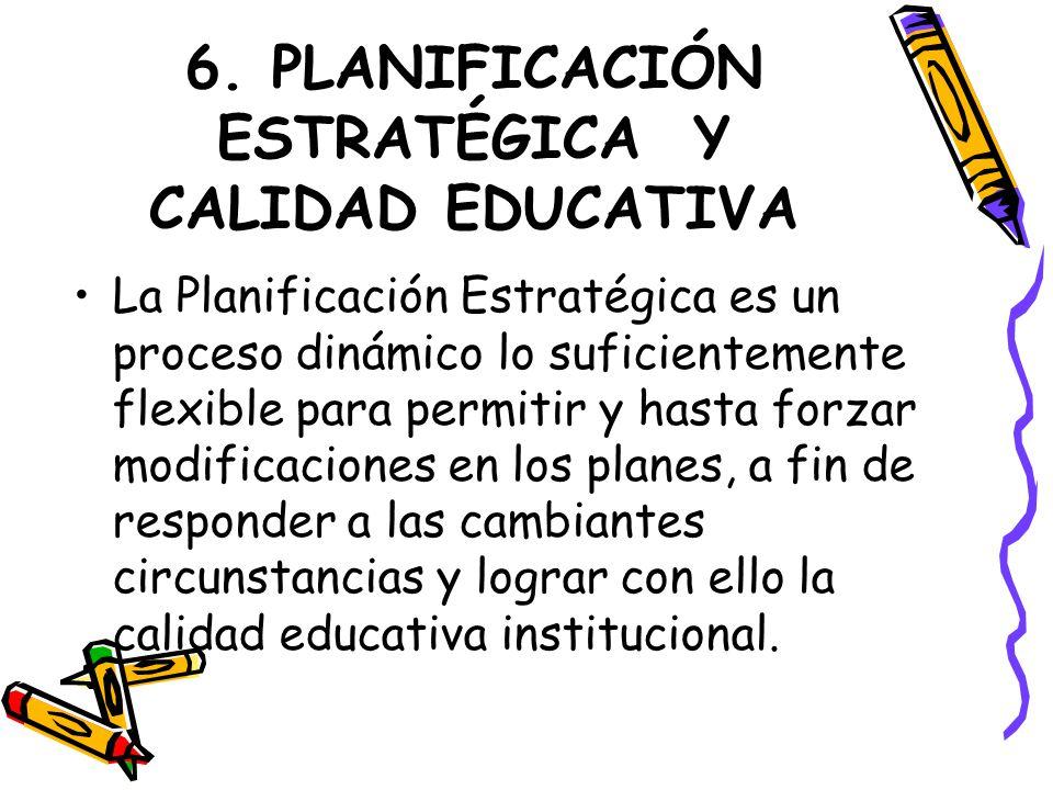 6. PLANIFICACIÓN ESTRATÉGICA Y CALIDAD EDUCATIVA
