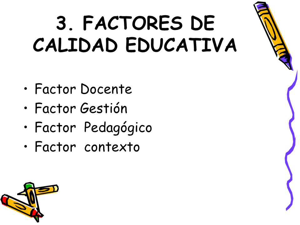 3. FACTORES DE CALIDAD EDUCATIVA