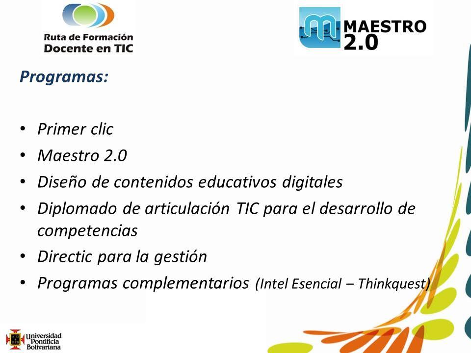 Programas: Primer clic. Maestro 2.0. Diseño de contenidos educativos digitales.