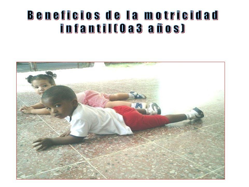 Beneficios de la motricidad infantil(0a3 años)