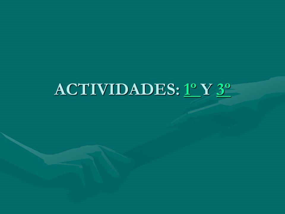 ACTIVIDADES: 1º Y 3º