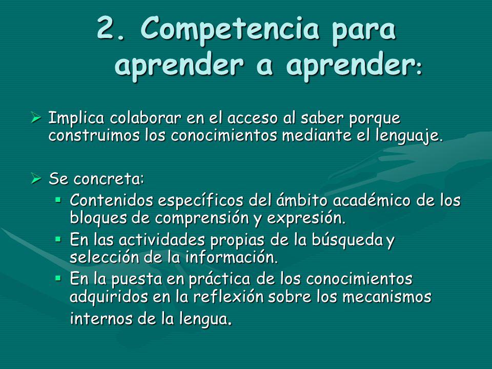 2. Competencia para aprender a aprender: