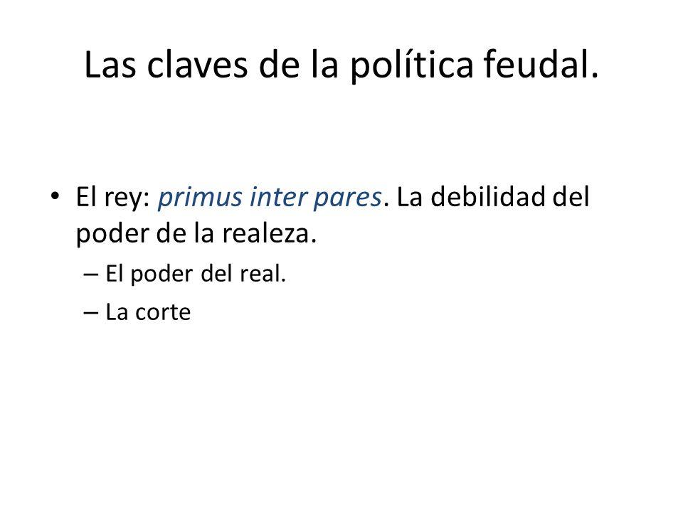 Las claves de la política feudal.