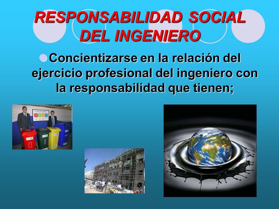RESPONSABILIDAD SOCIAL DEL INGENIERO