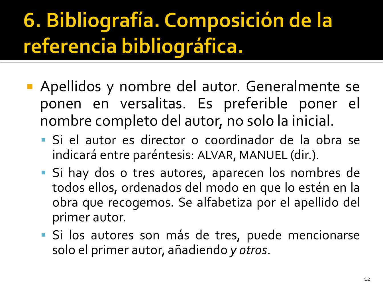 6. Bibliografía. Composición de la referencia bibliográfica.