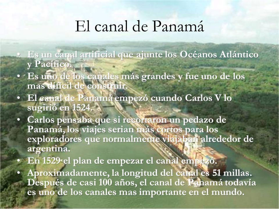El canal de Panamá Es un canal artificial que ajunte los Océanos Atlántico y Pacífico.