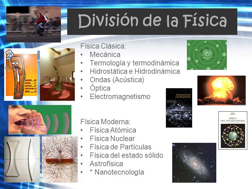 División de la Física Física Clásica: Mecánica