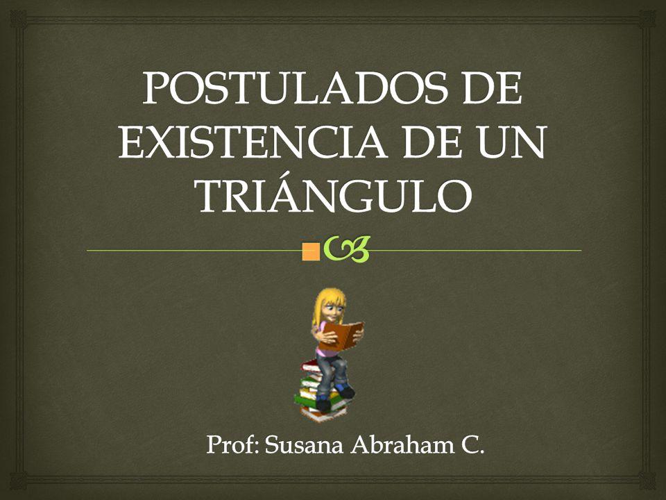 POSTULADOS DE EXISTENCIA DE UN TRIÁNGULO