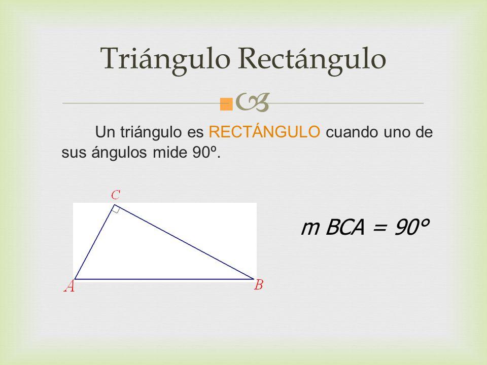 Triángulo Rectángulo m BCA = 90°