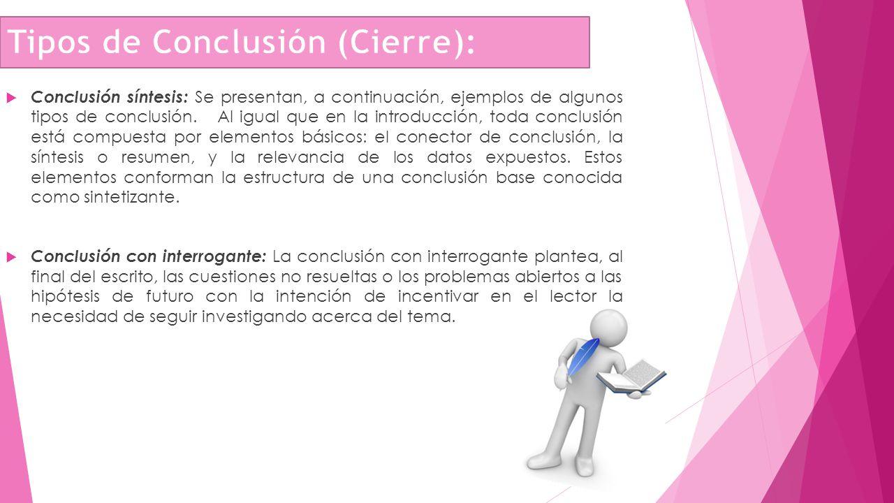 Tipos de Conclusión (Cierre):