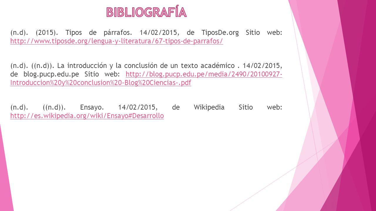 BIBLIOGRAFÍA (n. d). (2015). Tipos de párrafos. 14/02/2015, de TiposDe