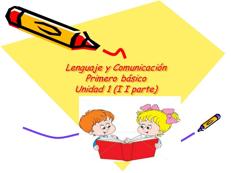 Lenguaje y Comunicación Primero básico Unidad 1 (I I parte)