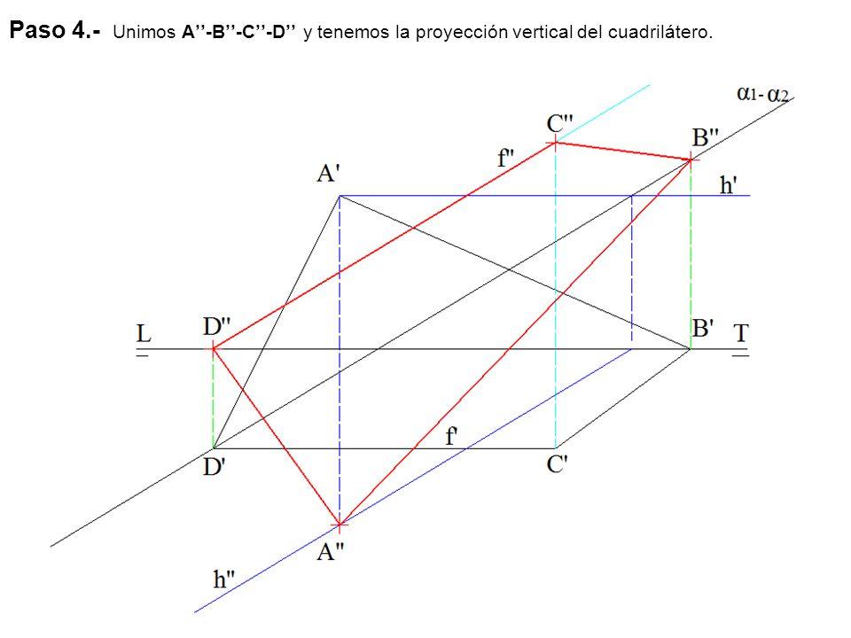 Paso 4.- Unimos A''-B''-C''-D'' y tenemos la proyección vertical del cuadrilátero.