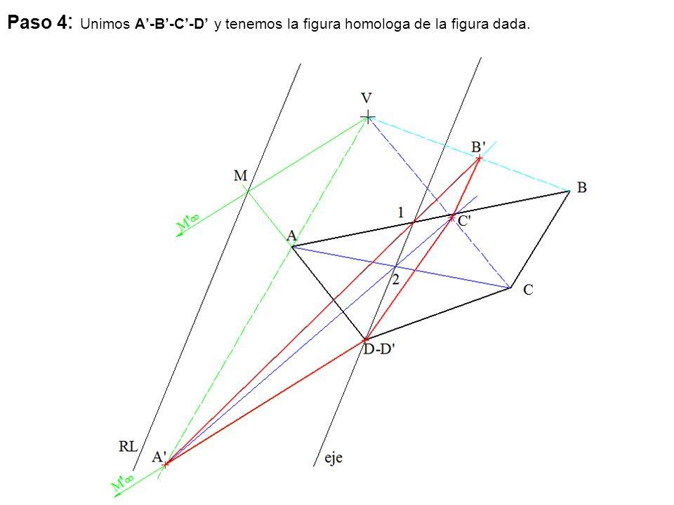 Paso 4: Unimos A'-B'-C'-D' y tenemos la figura homologa de la figura dada.