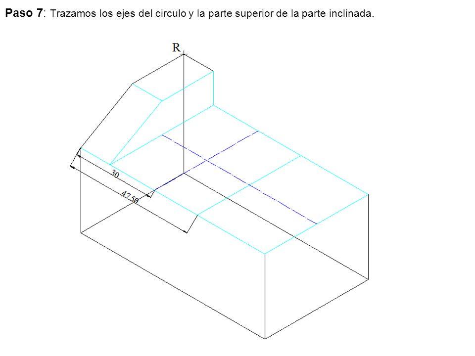 Paso 7: Trazamos los ejes del circulo y la parte superior de la parte inclinada.