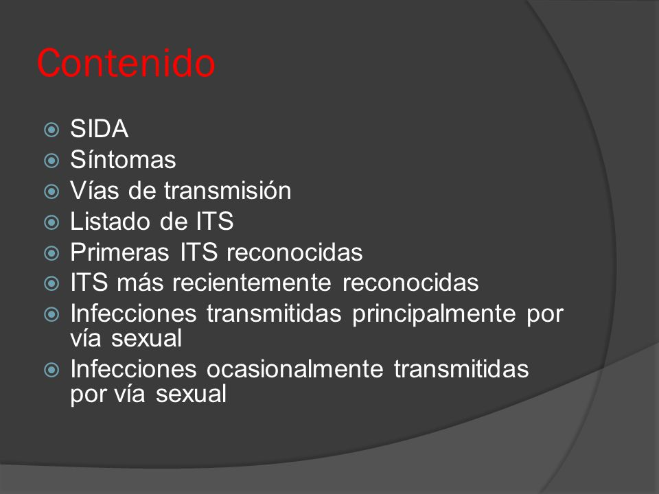 Contenido SIDA Síntomas Vías de transmisión Listado de ITS