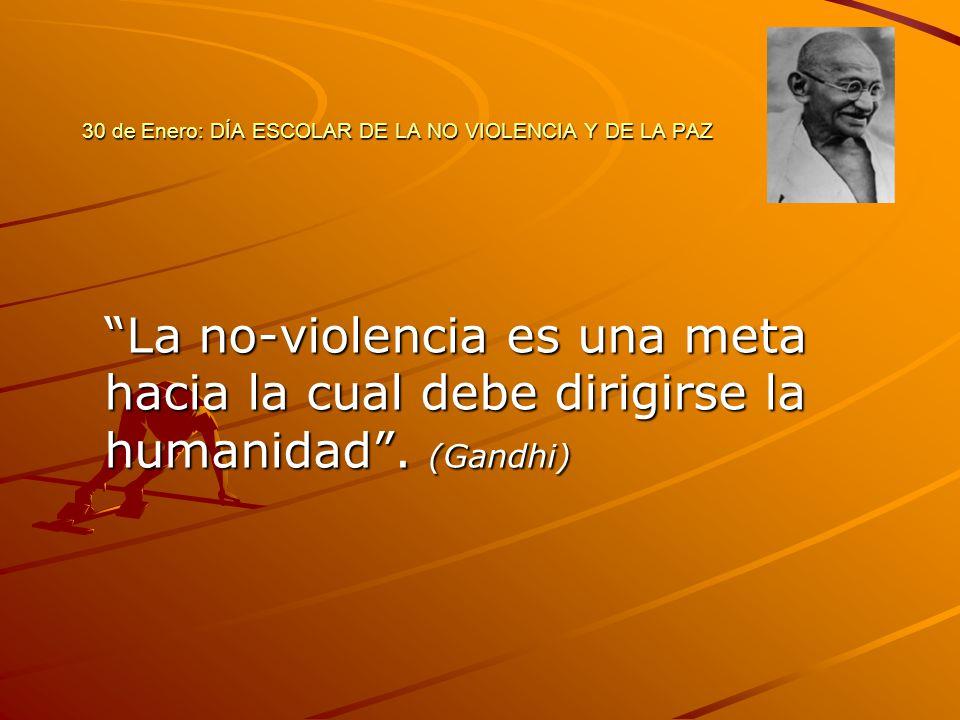 30 de Enero: DÍA ESCOLAR DE LA NO VIOLENCIA Y DE LA PAZ