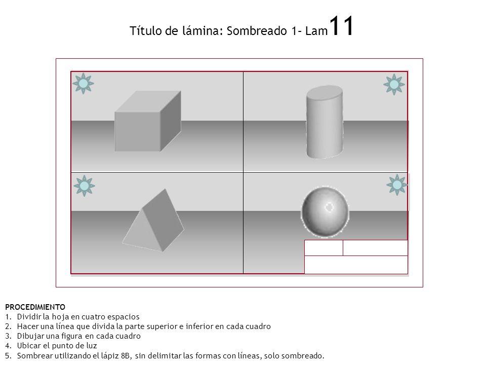 Título de lámina: Sombreado 1– Lam11