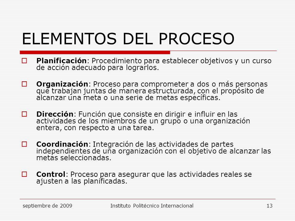 ELEMENTOS DEL PROCESO Planificación: Procedimiento para establecer objetivos y un curso de acción adecuado para lograrlos.
