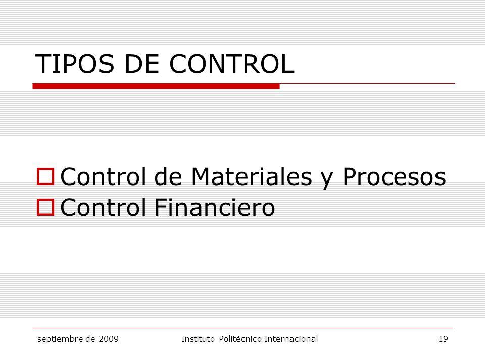 TIPOS DE CONTROL Control de Materiales y Procesos Control Financiero