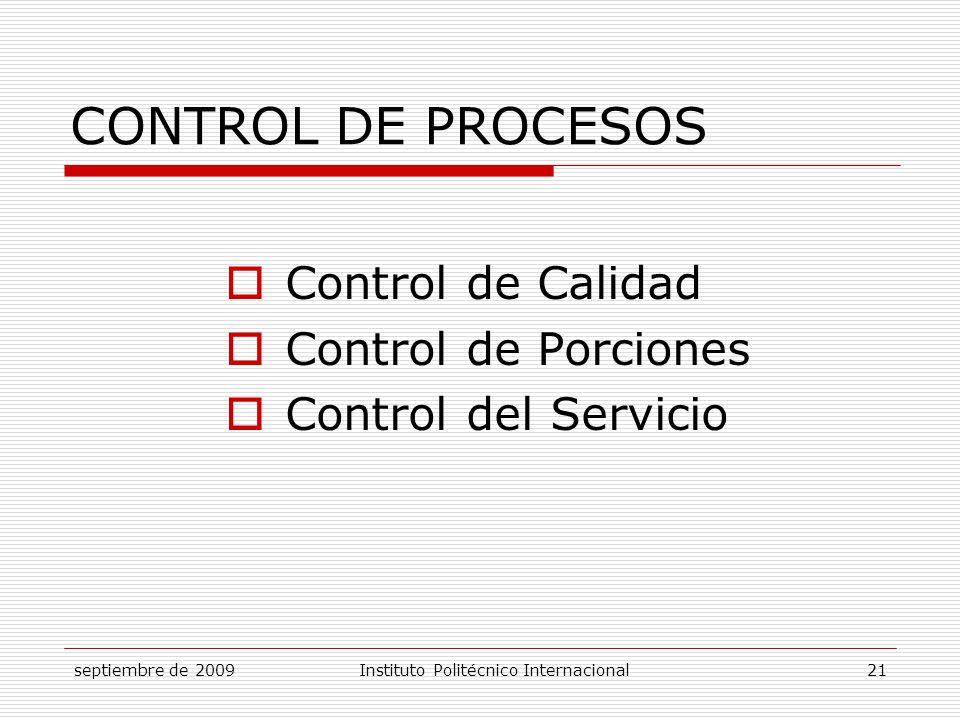 CONTROL DE PROCESOS Control de Calidad Control de Porciones