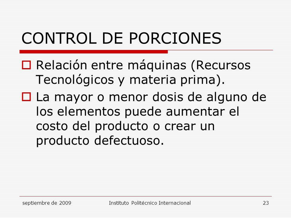 CONTROL DE PORCIONES Relación entre máquinas (Recursos Tecnológicos y materia prima).