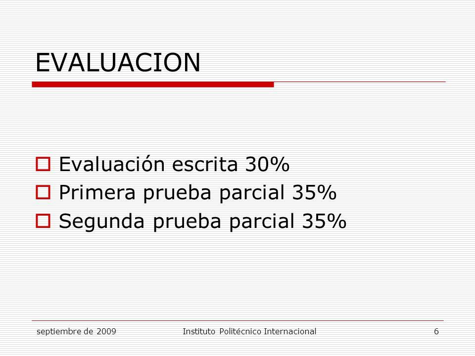 EVALUACION Evaluación escrita 30% Primera prueba parcial 35%