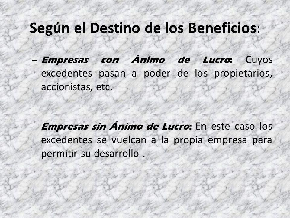 Según el Destino de los Beneficios: