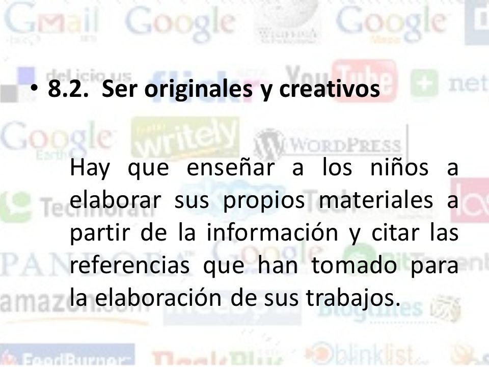 8.2. Ser originales y creativos
