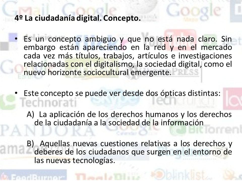 4º La ciudadanía digital. Concepto.