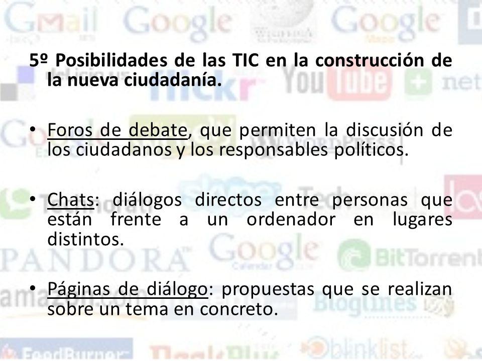 5º Posibilidades de las TIC en la construcción de la nueva ciudadanía.