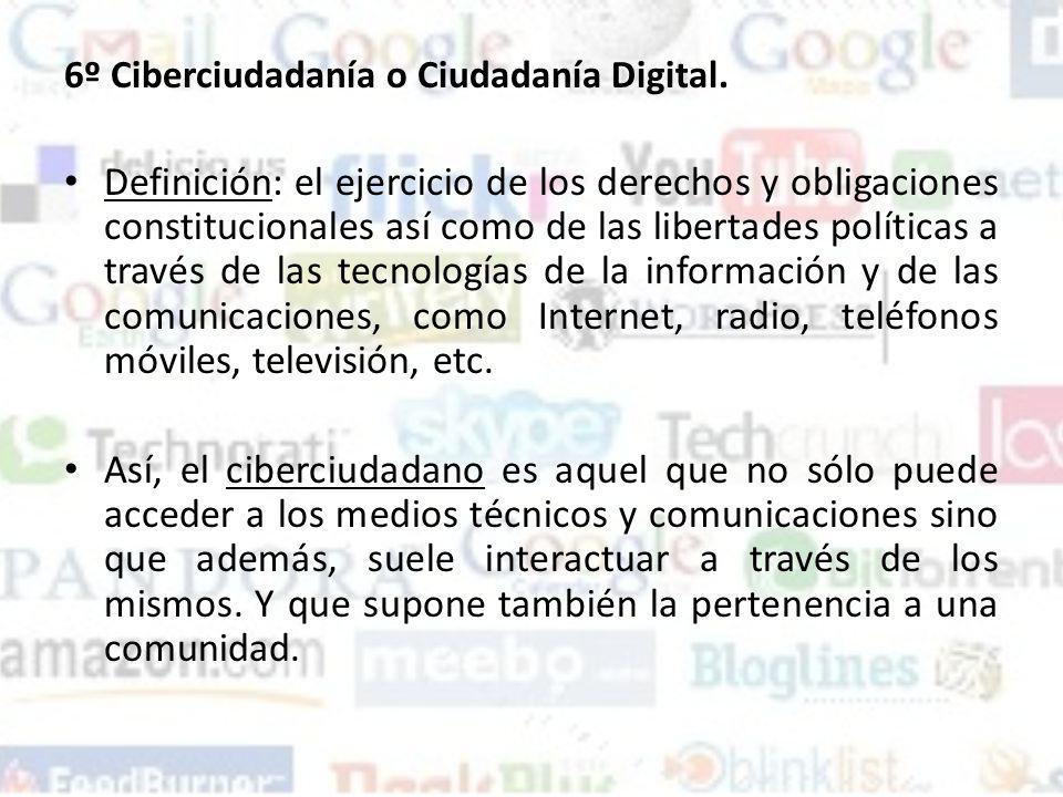 6º Ciberciudadanía o Ciudadanía Digital.