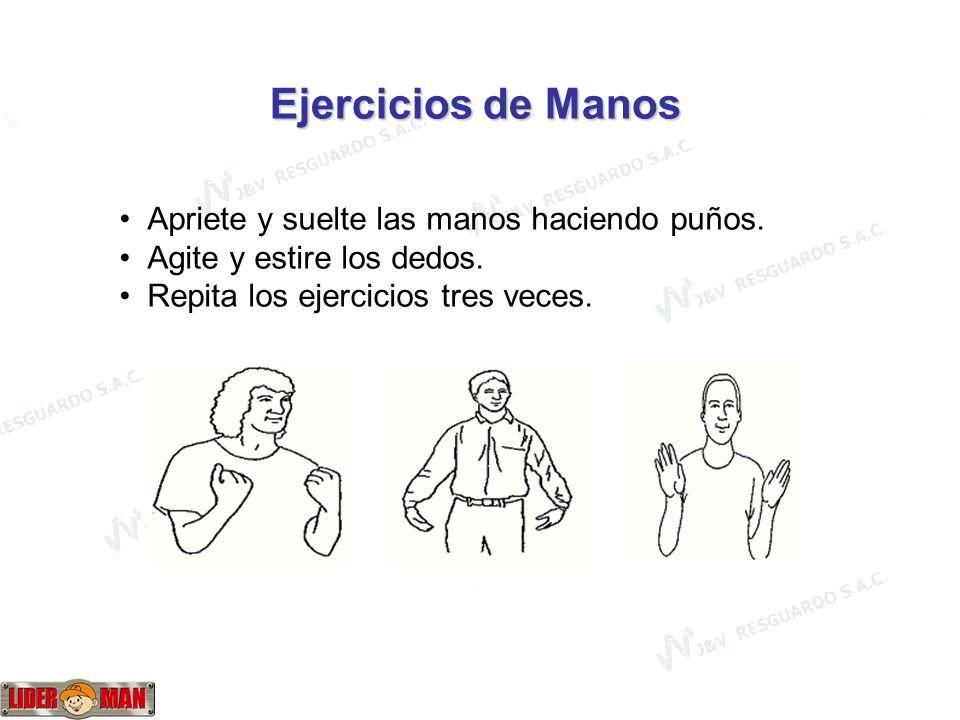 Ejercicios de Manos Apriete y suelte las manos haciendo puños.