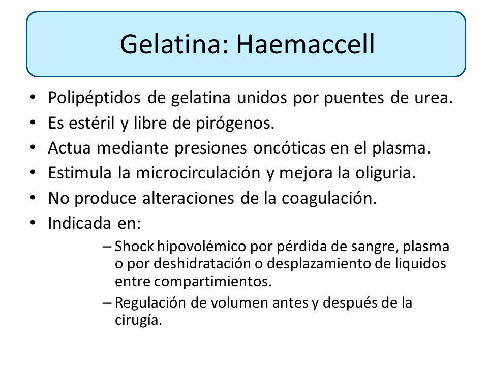 Gelatina: Haemaccell Polipéptidos de gelatina unidos por puentes de urea. Es estéril y libre de pirógenos.