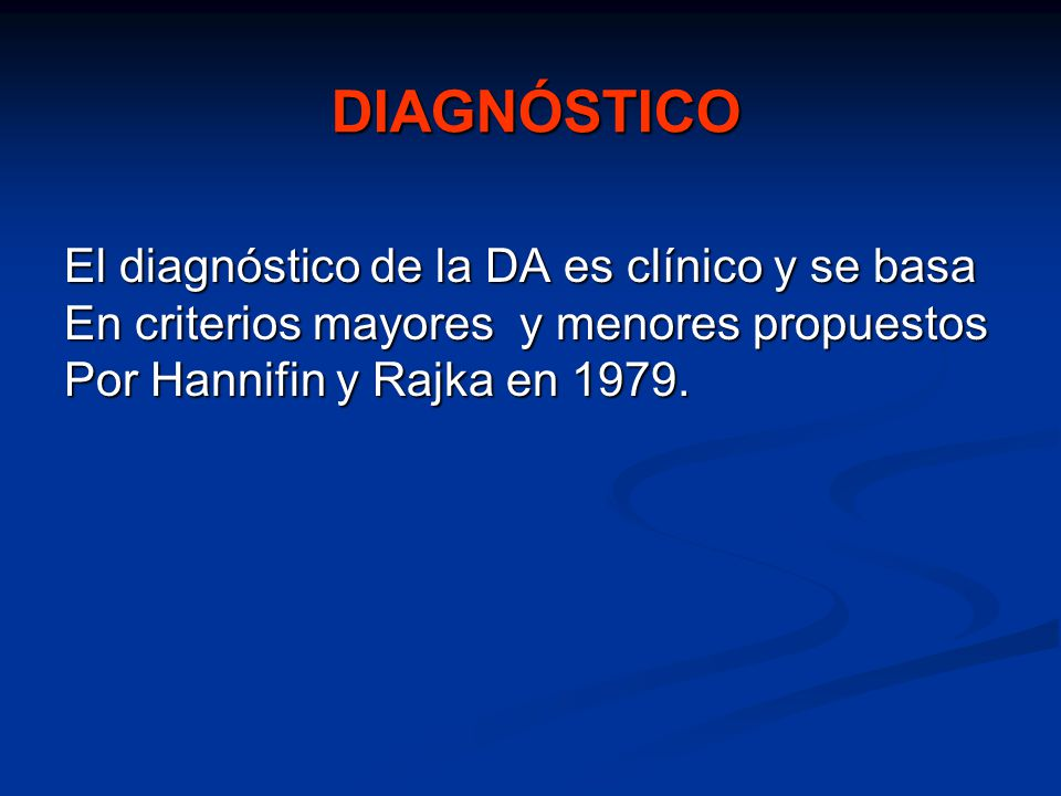 DIAGNÓSTICO El diagnóstico de la DA es clínico y se basa