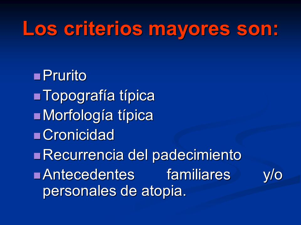 Los criterios mayores son: